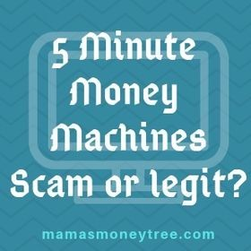 5 Minute Money Machines Scam or Legit?