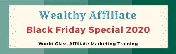 Wealthy Affiliate 2020 Black Friday